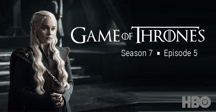 Game of Thrones (Season 7) Episode 5 Script Leaked — Hacker Demands Millions in Ransom