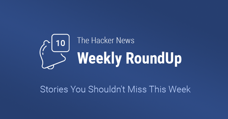 THN Weekly Roundup — 10 Most Important Stories You Shouldn